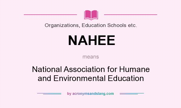 What does NAHEE mean? It stands for National Association for Humane and Environmental Education