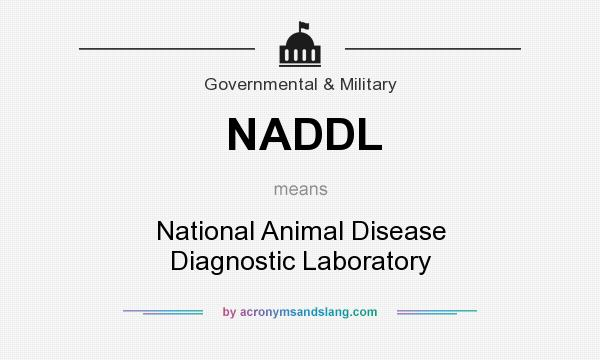 What does NADDL mean? It stands for National Animal Disease Diagnostic Laboratory