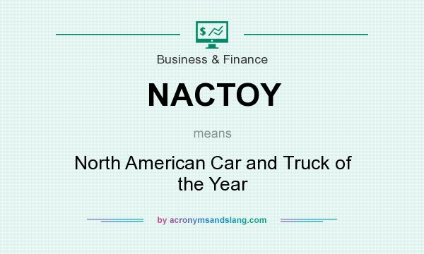 What does NACTOY mean? It stands for North American Car and Truck of the Year