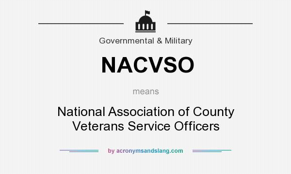 What does NACVSO mean? It stands for National Association of County Veterans Service Officers