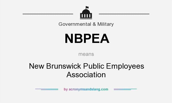 What does NBPEA mean? It stands for New Brunswick Public Employees Association
