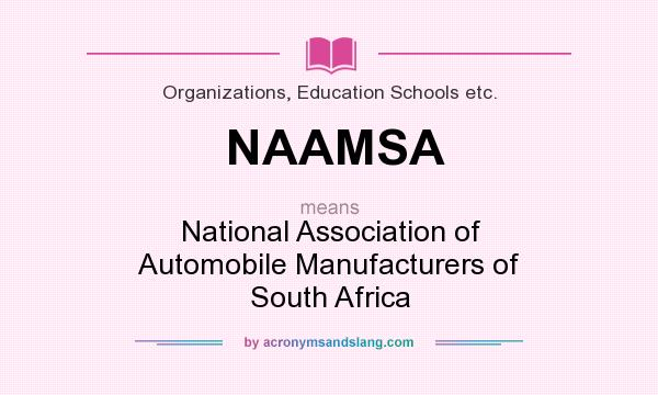 What does NAAMSA mean? It stands for National Association of Automobile Manufacturers of South Africa