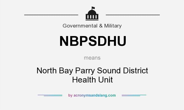 What does NBPSDHU mean? It stands for North Bay Parry Sound District Health Unit