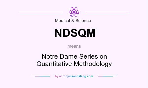 What does NDSQM mean? It stands for Notre Dame Series on Quantitative Methodology