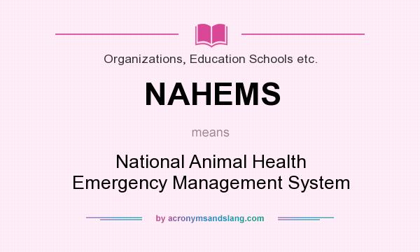 What does NAHEMS mean? It stands for National Animal Health Emergency Management System