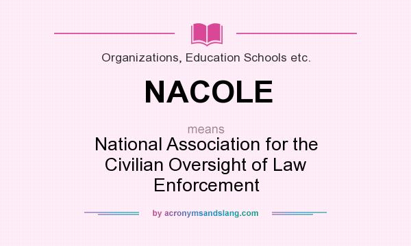 What does NACOLE mean? It stands for National Association for the Civilian Oversight of Law Enforcement