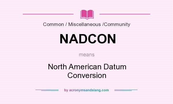 What does NADCON mean? It stands for North American Datum Conversion