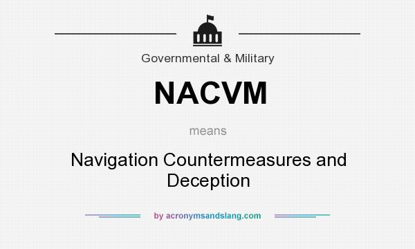 What does NACVM mean? It stands for Navigation Countermeasures and Deception