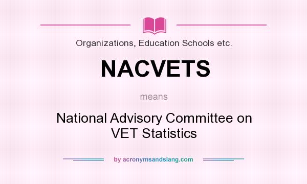 What does NACVETS mean? It stands for National Advisory Committee on VET Statistics