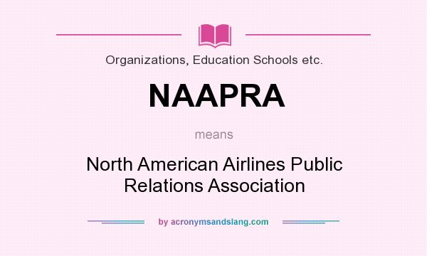 What does NAAPRA mean? It stands for North American Airlines Public Relations Association