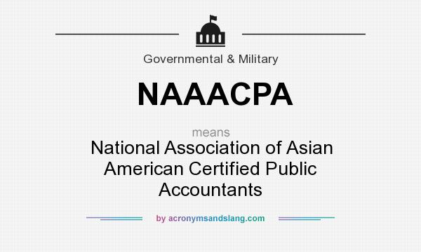 What does NAAACPA mean? It stands for National Association of Asian American Certified Public Accountants