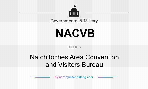 What does NACVB mean? It stands for Natchitoches Area Convention and Visitors Bureau