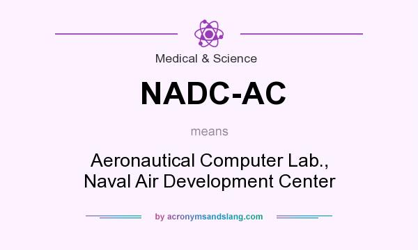 What does NADC-AC mean? It stands for Aeronautical Computer Lab., Naval Air Development Center