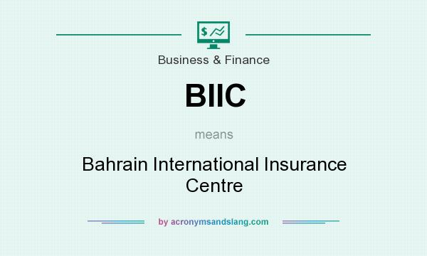 What does BIIC mean? It stands for Bahrain International Insurance Centre