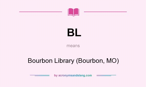 What does BL mean? It stands for Bourbon Library (Bourbon, MO)
