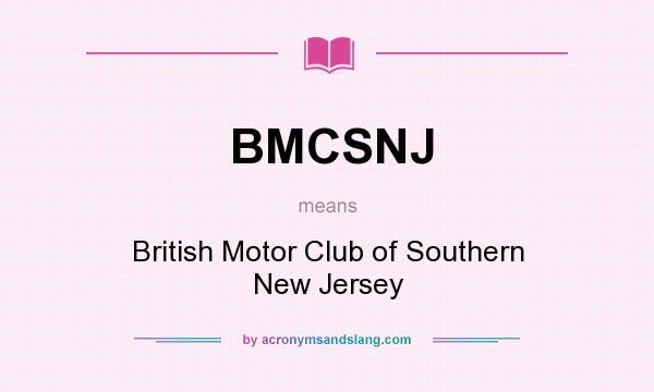 What does BMCSNJ mean? It stands for British Motor Club of Southern New Jersey