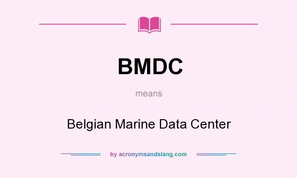 What does BMDC mean? It stands for Belgian Marine Data Center