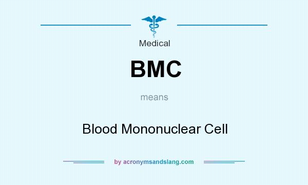 What does BMC mean? It stands for Blood Mononuclear Cell