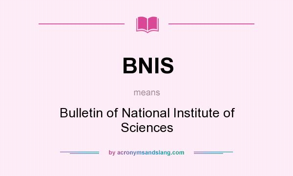 What does BNIS mean? It stands for Bulletin of National Institute of Sciences