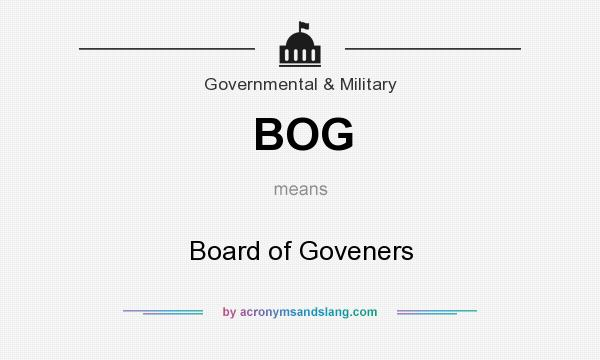 What does BOG mean? It stands for Board of Goveners