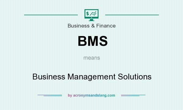 What does BMS mean? It stands for Business Management Solutions