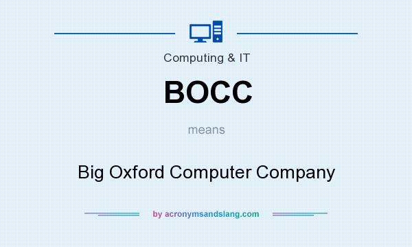 What does BOCC mean? It stands for Big Oxford Computer Company
