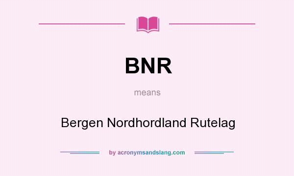 What does BNR mean? It stands for Bergen Nordhordland Rutelag