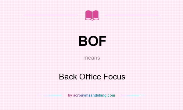 Bof back office focus in undefined by - Definition of back office ...