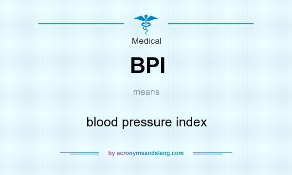 What does BPI mean? It stands for blood pressure index