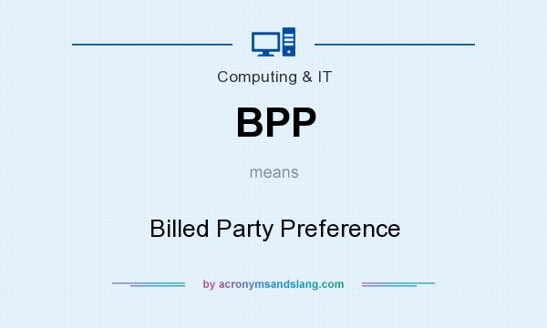 What does BPP mean? It stands for Billed Party Preference