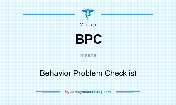 What does BPC mean? It stands for Behavior Problem Checklist