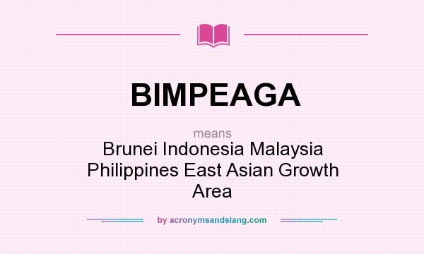What does BIMPEAGA mean? It stands for Brunei Indonesia Malaysia Philippines East Asian Growth Area