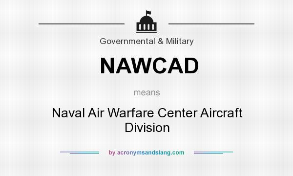 What does NAWCAD mean? It stands for Naval Air Warfare Center Aircraft Division