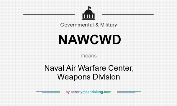 What does NAWCWD mean? It stands for Naval Air Warfare Center, Weapons Division