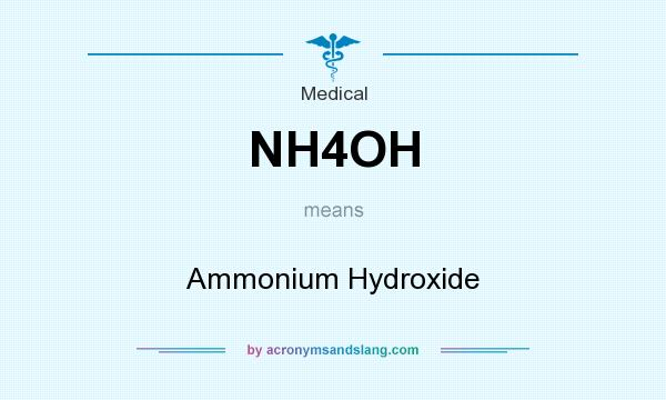What does NH4OH mean? It stands for Ammonium Hydroxide