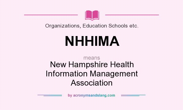 What does NHHIMA mean? It stands for New Hampshire Health Information Management Association