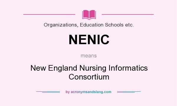 What does NENIC mean? It stands for New England Nursing Informatics Consortium