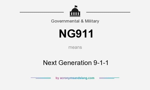 What does NG911 mean? It stands for Next Generation 9-1-1