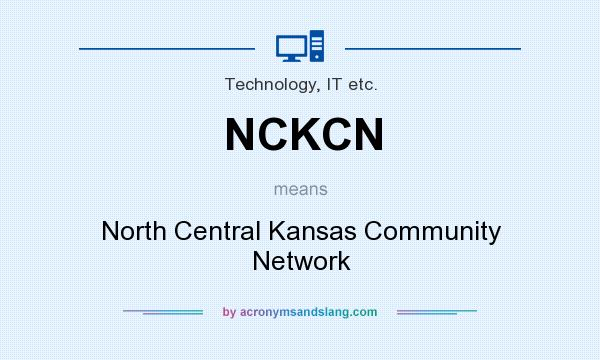 What does NCKCN mean? It stands for North Central Kansas Community Network