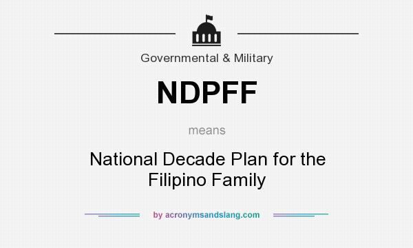 What does NDPFF mean? It stands for National Decade Plan for the Filipino Family