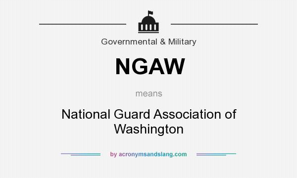 What does NGAW mean? It stands for National Guard Association of Washington