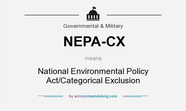 what does nepa cx mean definition of nepa cx nepa cx stands for