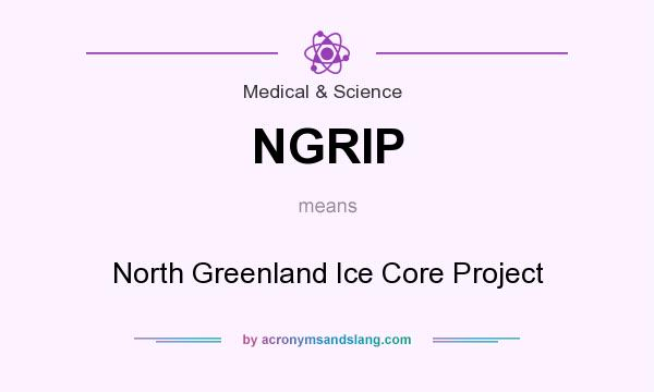 What does NGRIP mean? It stands for North Greenland Ice Core Project
