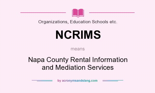 What does NCRIMS mean? It stands for Napa County Rental Information and Mediation Services