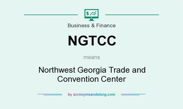What does NGTCC mean? It stands for Northwest Georgia Trade and Convention Center