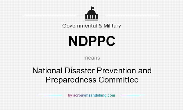 What does NDPPC mean? It stands for National Disaster Prevention and Preparedness Committee