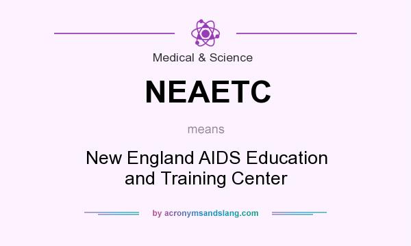 What does NEAETC mean? It stands for New England AIDS Education and Training Center