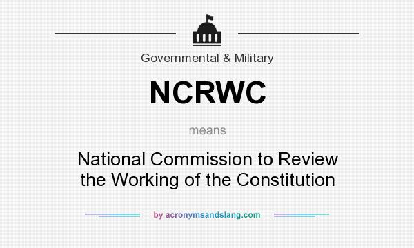 What does NCRWC mean? It stands for National Commission to Review the Working of the Constitution