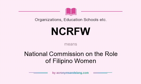 What does NCRFW mean? It stands for National Commission on the Role of Filipino Women