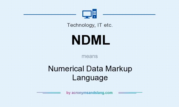 What does NDML mean? It stands for Numerical Data Markup Language
